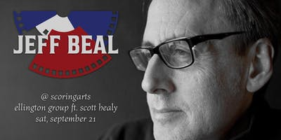 Scott Healy's Ellington Group with Special Guest Jeff Beal