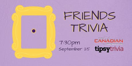 Friends Trivia - Sept 25, 7:30pm - The Canadian Brewhouse tickets