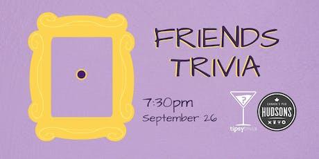 Friends Trivia - Sept 26, 7:30pm - Hudsons Lethbridge tickets