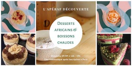L'Apéraf découverte des desserts africains • 29/09 • 16h - 19h billets