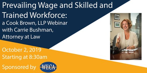 October 2: Prevailing Wage and Skilled and Trained Workforce: a Cook Brown LLP Webinar with Carrie Bushman