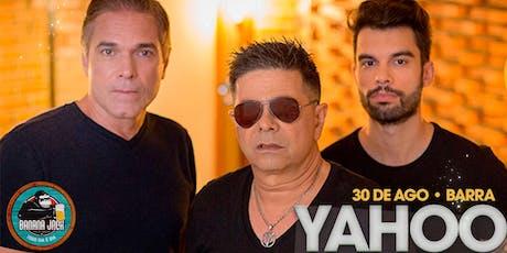 Banda Yahoo ingressos