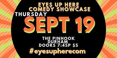 Eyes Up Here Comedy Showcase tickets