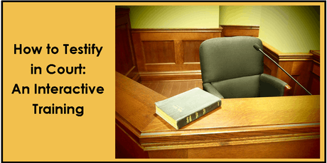 How to Testify in Court: An Interactive Training tickets