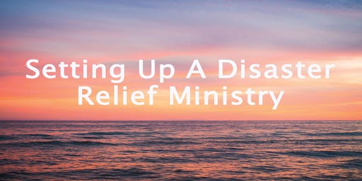 Setting up a Disaster Relief Ministry - Presented by Saddleback Church