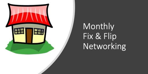 Monthly Fix & Flip Networking Event - Wednesday AUGUST 28th 2019