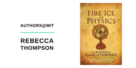 Authors@MIT | Rebecca Thompson: Fire, Ice, and Physics tickets