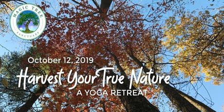 Harvest Your True Nature : A Yoga Retreat tickets