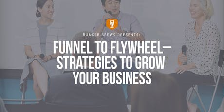 Bunker Labs Boston: Funnel to Flywheel–Strategies to Grow Your Business tickets