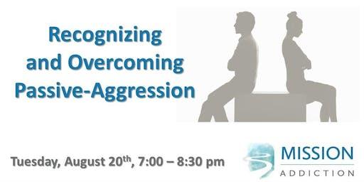 Mission Addiction - Recognizing & Overcoming Passive-Aggression