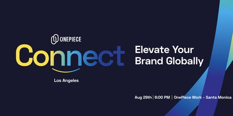 OnePiece Connect LA - Elevate Your Brand Globally tickets