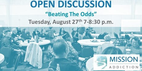 """Mission Addiction Open Discussion - """"Beating The Odds"""" tickets"""
