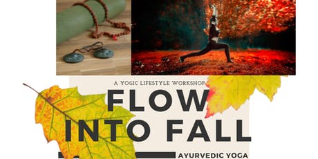 Yogic Lifestyle: Ayurvedic Yoga Workshop for Autumn tickets