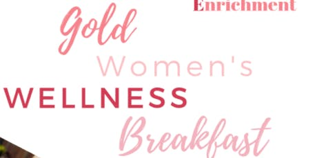 2019 Gold Women's Wellness Breakfast tickets