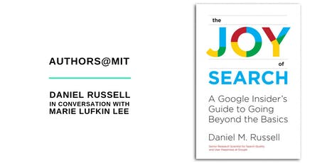 Authors@MIT | Daniel M. Russell: Joy of Search tickets