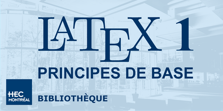 LaTeX 1 — PRINCIPES DE  BASE (Français) tickets