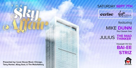 The Sky Affair: Rooftop Day Party w The Chosen Few's Mike Dunn & More! tickets