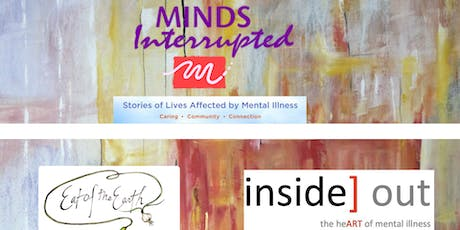"""Minds Interrupted"" Live Performance + inside] out Arts Exhibition  tickets"