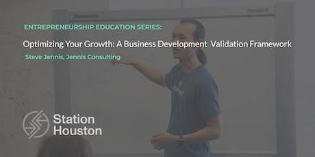 Optimizing Your Growth: A Business Development Validation Framework tickets