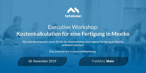 Workshop Kostenkalkulation für eine Fertigung in Mexiko