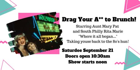 Drag Your A** to Brunch with Aunt Mary Pat and South Philly Rita Marie tickets