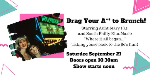 Drag Your A** to Brunch with Aunt Mary Pat and South Philly Rita Marie