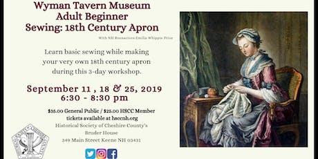 Wyman Tavern Museum Adult Beginner Sewing : 18th Century Apron tickets