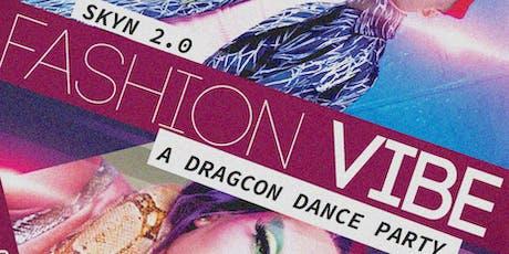 SKYN: Fashion Vibe (A DragCon Dance Party, 18+) tickets