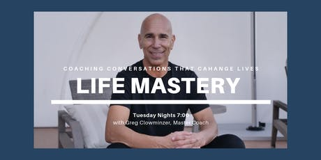 Life Mastery - Coaching Conversations That Change Lives with Greg Clowminzer tickets