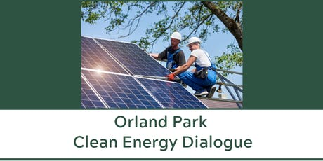 Orland Park Clean Energy Dialogue tickets
