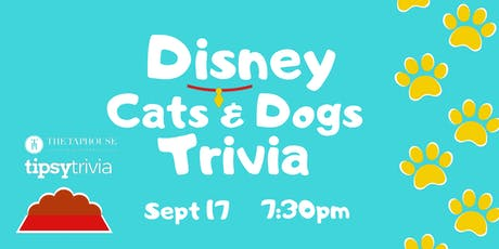 Disney Cats & Dogs Trivia - Sept 17, 7:30pm - The Taphouse Coquitlam tickets