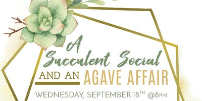 A Succulent Social and Agave Affair
