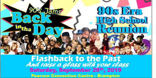 High School Reunion  - Graduating Classes of the 90's Era!