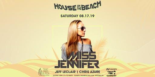 HOUSE ON THE BEACH ft. MISS JENNIFER at Tikki Beach | 8.17.19