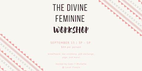 Harnessing the Divine Feminine Workshop tickets