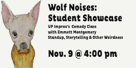 Wolf Noises Emmett Montgomery's Comedy Class Student Showcase tickets
