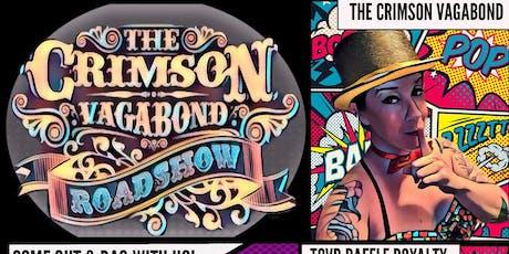 The 7th Annual Crimson Vagabond Roadshow tickets