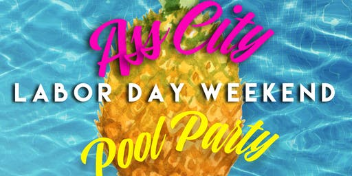 """Ass City """"Labor Day Weekend"""" Pool Party Edition"""