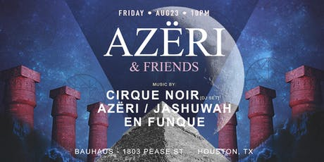 Bauhaus Presents: Azeri & Friends  tickets