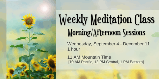 Meditation Class - Morning/Afternoon Sessions