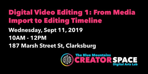 Digital Video Editing 1: From Media Import to Editing Timeline