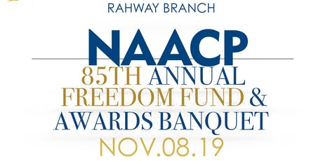 Rahway Branch NAACP 85th Annual Freedom Fund & Awards Banquet tickets