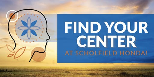 Find Your Center At Scholfield Honda!