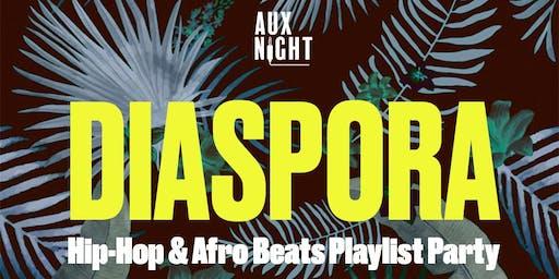 Aux Night Presents: Diaspora - a Hip Hop & AfroBeats House Party