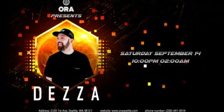 Dezza at Ora tickets