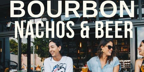 BOURBON NACHOS & BEER tickets