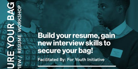SECURE YOUR BAG: Interview and Resume Building Workshop  tickets
