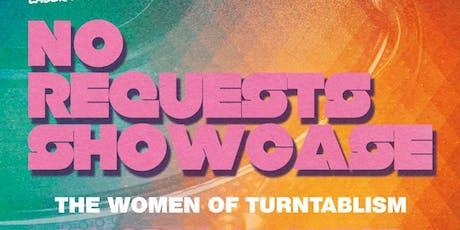 No Requests DJ Showcase - Women of Turntablism  tickets