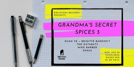 Grandma's Secret Spices 3: Xuan Ye + Brigitte Bardon't, The Databats, more tickets