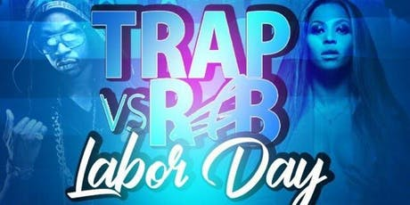 TRAPVSR&B LABOR DAY WEEKEND tickets